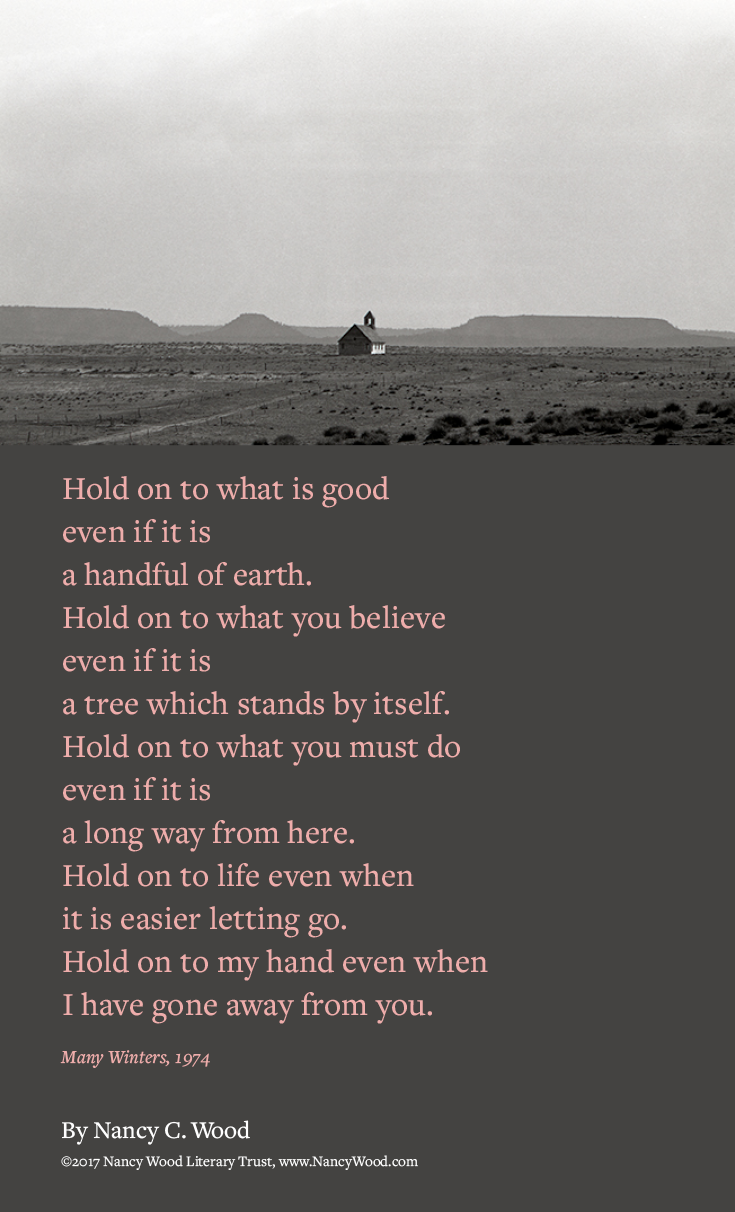 Nancy Wood poem poster 1: Hold on to what is good